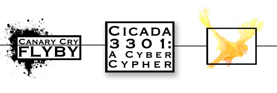 FLYBY: Cicada 3301: A Cyber Cypher